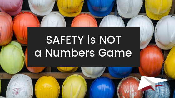 Safety is NOT a Numbers Game