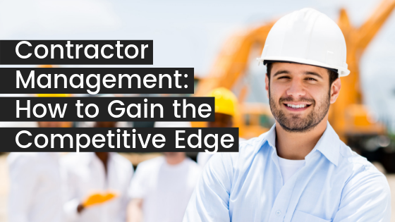 Contractor Management: How to Gain the Competitive Edge