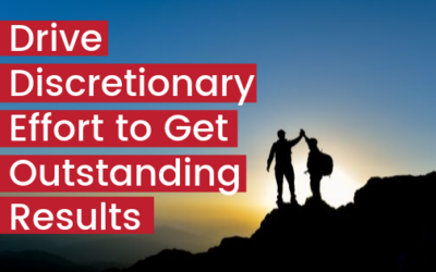 Drive Discretionary Effort to Get Outstanding Results