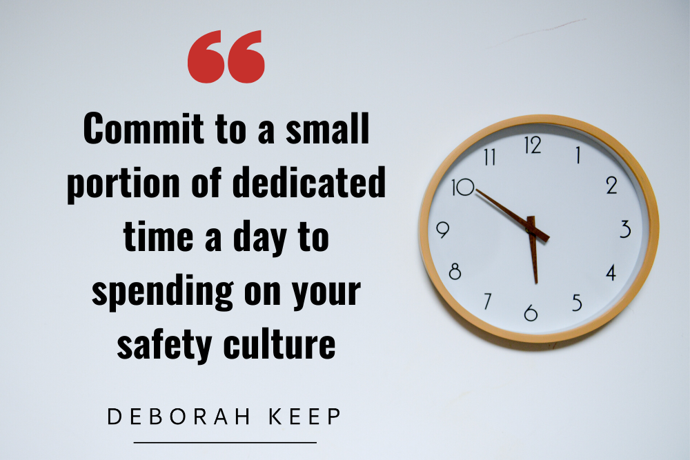 Picture of clock - Commit to a small portion of dedicated time a day to spend on your safety culture